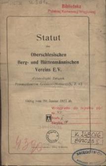 Statut des Oberschlesischen Berg- und Hüttenmännischen Vereins E.V. (Górnośląski Związek Przemysłowców Górniczo-Hutniczych Z. z.).- Gültig vom 20. Januar 1923 ab.