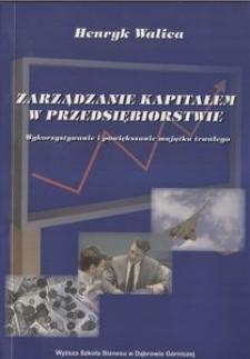 Zarządzanie kapitałem w przedsiębiorstwie. Wykorzystywanie i powiększanie majątku trwałego