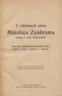 Z rodzinnych stron Mikołaja Zyndrama wodza z pod Grunwaldu : Stary Sącz, Gołkowice, Jazowsko, Maszkowice, Łącko, Czerniec i Zabrzeż