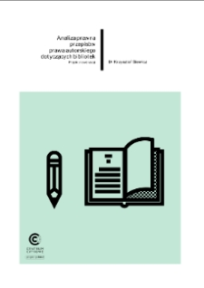 Analiza prawna przepisów prawa autorskiego dotyczących bibliotek. Projekt nowelizacji
