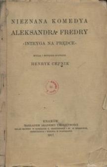 "Nieznana komedya Aleksandra Fredry ""Intryga na prędce"""