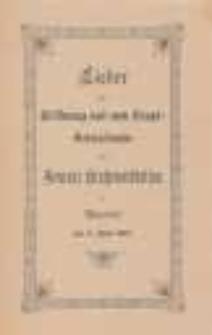 Lieder zur Eröffnung und zum Haupt-Gottesdienste der General-Kirchenvisitation in Nicolai am 3. Juni 1907