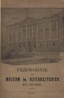 Przewodnik po Muzeum im. Dzieduszyckich we Lwowie