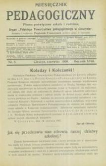 Miesięcznik Pedagogiczny, 1909, R. 18, nr 6