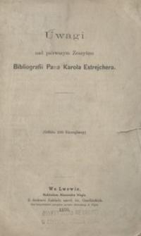Uwagi nad pierwszym Zeszytem Bibliografii Pana Karola Estrejchera