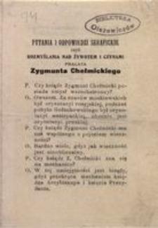 Pytania i odpowiedzi serafickie czyli Rozmyślania nad żywotem i czynami prałata Zygmunta Chełmickiego