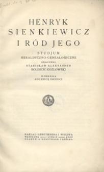 Henryk Sienkiewicz i ród jego. Studjum heraldyczno-genealogiczne