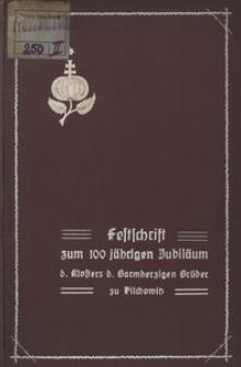 Festschrift zum hundertjährigen Jubiläum des Klosters der Barmherzigen Brüder zu Pilchowitz 1814 bis 1914