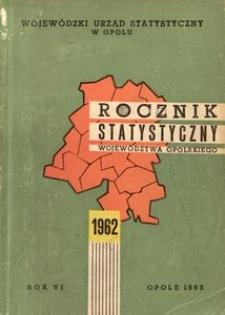 Rocznik Statystyczny Województwa Opolskiego, 1962, R. 6