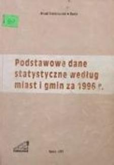 Podstawowe dane statystyczne według miast i gmin za 1996 r.