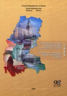 Województwo opolskie, morawsko-śląskie i ołomunieckie w liczbach 2008
