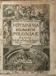 Hypomnema Reginarvm Poloniae a suscepto Fidei lumine continua serie regnantivm. Avtore Vespasiano a Kochow Kochowski [...]
