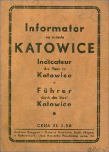 Informator na miasto Katowice = Indicateur des Rues de Katowice = Führer durch die Stadt Katowice