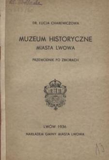 Muzeum Historyczne miasta Lwowa. Przewodnik po zbiorach