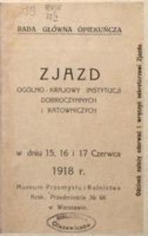Zjazd Ogólnokrajowy Instytucji Dobroczynnych i Ratowniczych w dniach 15, 16 i 17 czerwca 1918 r.