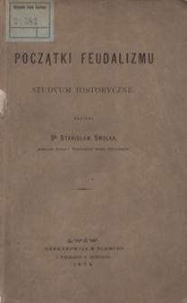 Początki feudalizmu. Studyum historyczne