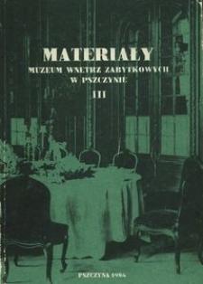 Materiały Muzeum Wnętrz Zabytkowych w Pszczynie, T. 3