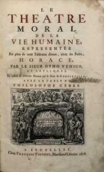 Le theatre moral de la vie humaine, representée en plus de cent Tableaux divers, tires du Poëte Horace, par le Sieur Otho Venius, et expliquez en autant de Discours Moraux par le Sieur de Gomberville [...]