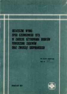 Ostateczne wyniki czerwcowego spisu rolnego 1973 r.