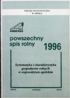 Powszechny Spis Rolny 1996. Systemetyka i charakterystyka gospodarstw rolnych w województwie opolskim