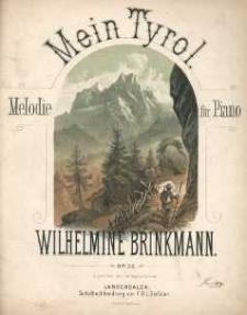 Mein Tyrol. Melodie für Piano. Op. 32.