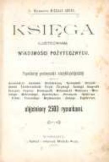 Księga ilustrowana wiadomości pożytecznych. Popularny podręcznik encyklopedyczny z dziedziny: aeronautyki, anatomii, architektury, astronomii, botaniki, chemii, elektrotechniki, fizyki, [...] objaśniony 2500 rysunkami.