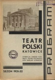 """Teatr Polski w Katowicach. 1931-1932. Program. """"Pan Jowialski"""" Komedja w 4 aktach (5 odsłonach) Aleksandra hr. Fredry"""