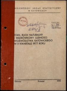 Stan, ruch naturalny i wędrówkowy ludności województwa katowickiego w 4 kwartale 1977 roku
