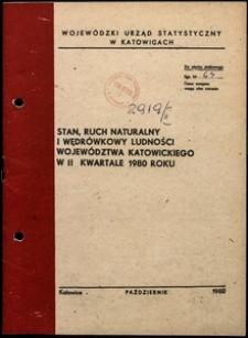 Stan, ruch naturalny i wędrówkowy ludności województwa katowickiego w 2 kwartale 1980 roku
