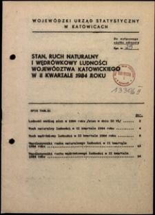 Stan, ruch naturalny i wędrówkowy ludności województwa katowickiego w 2 kwartale 1984 roku