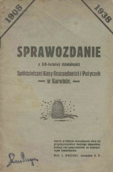 Sprawozdanie z 30-letniej działalności Spółdzielczej Kasy Oszczędności i Pożyczek w Karwinie, 1908-1938