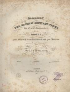 Sammlung der besten Meisterwerke. Des 17t u. 18t. Jahrhunderts für die Orgel zum Gebrauch beim Gottesdienst und zum Studium