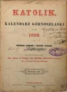 Katolik. Kalendarz Górnoszląski na rok 1889. R. 19