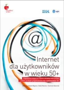 Internet dla użytkowników w wieku 50+. Najpopularniejsze w Polsce serwisy internetowe a dobre praktyki projektowania dla użytkowników 50+