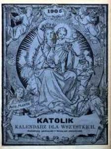 Katolik. Kalendarz Dla Wszystkich na rok 1905. R. 35