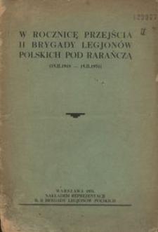 W rocznicę przejścia II Brygady Legjonów Polskich pod Rarańczą. (15.2.1918 - 15.2.1931)