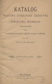 Katalog wystawy literatury leśnictwa i łowiectwa polskiego urządzonej przez Towarzystwo Leśne Galicyjskie. Pawilon Leśno-Łowiecki