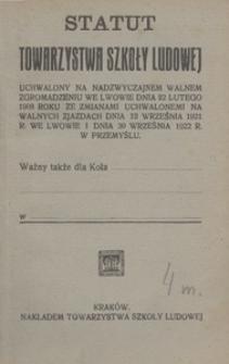 Statut Towarzystwa Szkoły Ludowej uchwalony na nadzwyczajnem walnem zgromadzeniu we Lwowie dnia 22 lutego 1908 roku ze zmianami uchwalonemi na walnych zjazdach dnia 12 września 1921 r. we Lwowie i dnia 30 września 1922 r. w Przemyślu