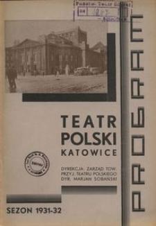 """Teatr Polski w Katowicach. 1931-1932. Program. """"Ich synowa"""". Komedia w 3 aktach Adama Grzymały-Siedleckiego"""
