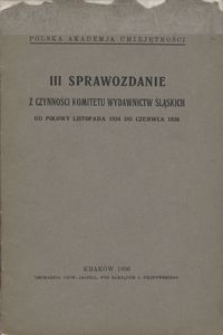 III Sprawozdanie z czynności Komitetu Wydawnictw Śląskich. Od połowy listopada 1934 do czerwca 1936