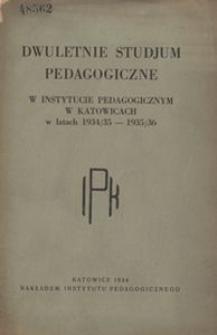 Dwuletnie Studjum Pedagogiczne w Instytucie Pedagogicznym w Katowicach w latach 1934/35-1935/36