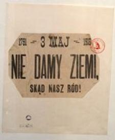 1791 – 3 Maj – 1918. Nie Damy Ziemi Skąd Nasz Ród!
