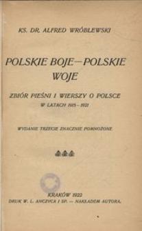Polskie boje - polskie woje. Zbiór pieśni i wierszy o Polsce w latach 1915-1921.- Wyd. 3 znacznie pomn.