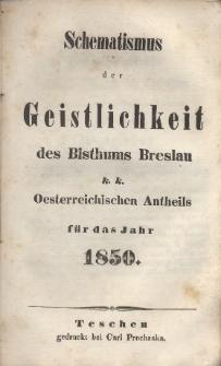 Schematismus der Geistlichkeit des Bisthums Breslau k. k. Oesterreichischen Antheils für das Jahr 1850