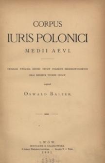 Corpus iuris polonici medii aevi. Program wydania zbioru ustaw polskich średniowiecznych oraz regesta tychże ustaw