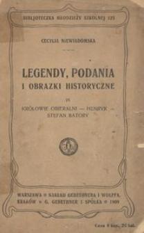 Legendy, podania i obrazki historyczne. 9. Królowie obieralni. Henryk. Stefan Batory.