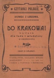 Do Krakowa! Gawęda dla ludu i młodzieży