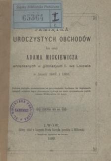 Dwa przemówienia do młodzieży szkolnej na uroczystościach ku uczczeniu pamięci Adama Mickiewicza urządzonych w gimnazyum II. we Lwowie w latach 1887. i 1888.