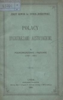 Polacy dygnitarzami austryackimi. I. Podkomorzowie i paziowie (1750-1890)