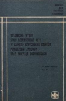 Ostateczne wyniki spisu czerwcowego 1971 w zakresie uzytkowania gruntów, powierzchni zasiewów oraz zwierząt gospodarskich